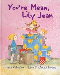 You're Mean Lily Jean